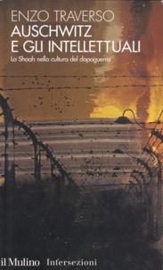 Enzo Traverso - Auschwitz e gli intellettuali - La Shoah nella cultura del dopoguerra.