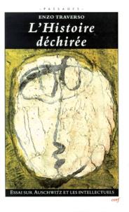 Enzo Traverso - L'HISTOIRE DECHIREE. - Essai sur Auschwitz et les intellectuels.