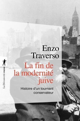 La fin de la modernité juive. Histoire d'un tournant conservateur