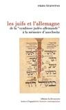 """Enzo Traverso - Les juifs et l'Allemagne - De la """"symbiose judéo-chrétienne"""" à la mémoire d'Auschwitz."""