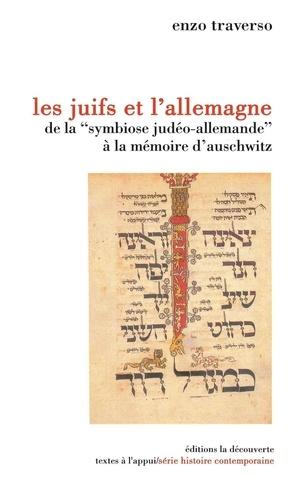 """Les juifs et l'Allemagne. De la """"symbiose judéo-chrétienne"""" à la mémoire d'Auschwitz"""