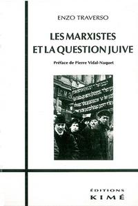 Enzo Traverso - Les marxistes et la question juive - Histoire d'un débat, 1843-1943.
