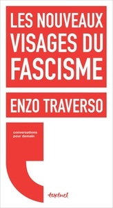 Enzo Traverso - Les nouveaux visages du fascisme.