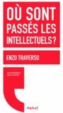 Enzo Traverso - Où sont passés les intellectuels ?.