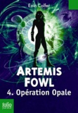 Eoin Colfer - Artemis Fowl Tome 4 : Opération Opale.