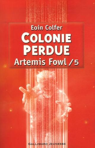 Artemis Fowl Tome 5 Colonie perdue