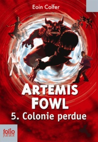 Eoin Colfer - Artemis Fowl Tome 5 : Colonie perdue.
