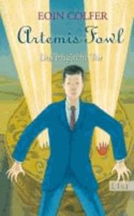 Eoin Colfer - Artemis Fowl. Das magische Tor.