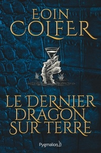 Eoin Colfer - Le dernier dragon sur Terre (extrait gratuit).