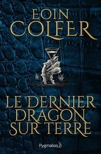 Eoin Colfer - Le Dernier dragon sur terre.