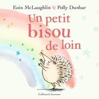 Eoin McLaughlin et Polly Dunbar - Un petit bisou de loin.