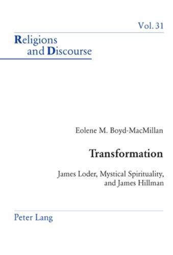Eolene Boyd-macmillan - Transformation - James Loder, Mystical Spirituality, and James Hillman.