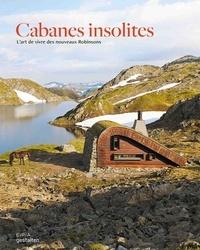 Epa Editions - Cabanes insolites - L'art de vivre des nouveaux Robinsons.