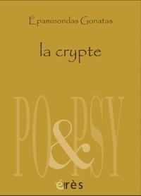 Epaminondas Gonatas - La crypte et autres poèmes.