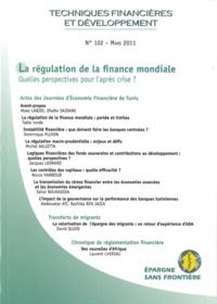 Dhafer Saïdane et Moez Labidi - Techniques financières & développement N° 102, Mars 2011 : La régulation de la finance mondiale - Quelles perspectives pour l'après crise ?.