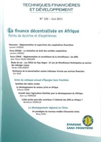 Laurent Lhériau et  Epargne sans frontière - Techniques financières & développement N° 103, Juin 2011 : La finance décentralisée en Afrique - Points de doctrine et d'expériences.