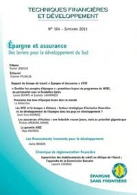 Epargne sans frontière - Techniques financières & développement N° 104, Sept 2011 : Epargne et assurance - Des leviers pour le développement du Sud.