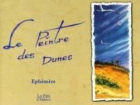 Ephémère - Le peintre des dunes.