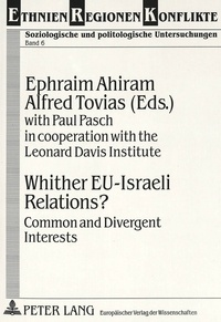 Ephraim Ahiram et Alfred Tovias - Whither EU-Israeli Relations? - Common and Divergent Interests.