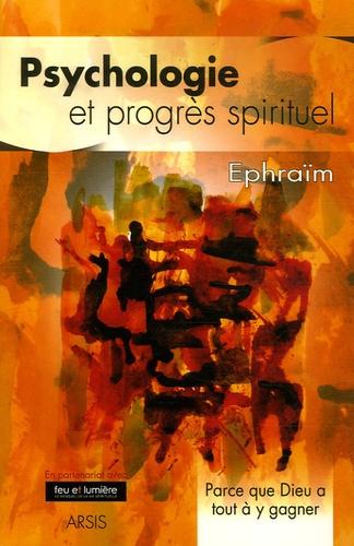 Ephraïm - Psychologie et progrès spirituel - Parce que Dieu a tout à y gagner.