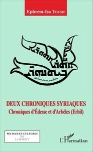 Ephrem-Isa Yousif - Deux chroniques syriaques - Chroniques d'Edesse et d'Arbèles (Erbil).