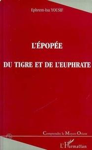 Ephrem-Isa Yousif - L'épopée du Tigre et de l'Euphrate.