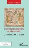 Ephrem-Isa Yousif - L'odyssée des chrétiens de Mésopotamie.
