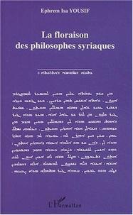 Ephrem-Isa Yousif - La floraison des philosophes syriaques.
