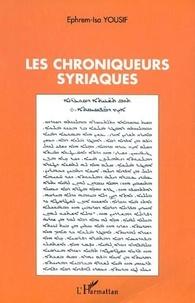 Ephrem-Isa Yousif - Les chroniqueurs syriaques.