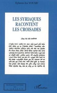 Ephrem-Isa Yousif - Syriaques racontent les croisades.
