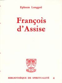 Ephrem Longpré - François d'Assise - Histoire spirituelle de l'Ordre de saint François.