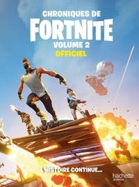 Epic Games - Chroniques de Fortnite officiel Tome 2 : L'histoire continue....