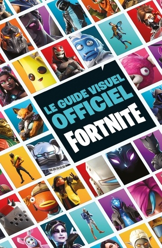 Le guide visuel officiel Fortnite