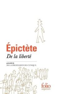 Epictète - De la liberté - Précédé de De la profession de Cynique.