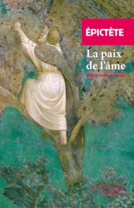 Epictète - La paix de l'âme - Entretiens, livre II.