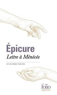 Epicure - Lettre à Ménécée et autres textes.