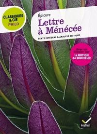 Epicure et Pierre Pénisson - Lettre à Ménécée - suivi d'un dossier sur la notion de bonheur.