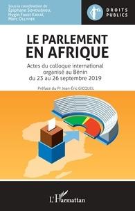 Epiphane Sohouénou et Hygin Faust Kakaï - Le parlement en Afrique - Actes du colloque international organisé au Bénin du 23 au 26 septembre 2019.