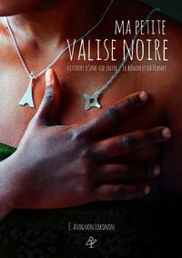Epiphanie Avognon-Lokonon - Ma petite valise noire - Histoire d'une vie entre le Bénin et la France.