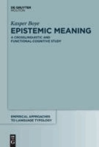 Epistemic Meaning - A Crosslinguistic and Functional-Cognitive Study.