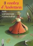 Hans Christian Andersen - 3 contes d'Andersen - Poucette, Le petit soldat de plomb, La princesse au petit pois.