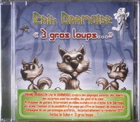 Erik Darmoise - 3 gros loups.... 1 CD audio