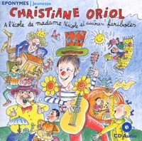 Christiane Oriol - A l'école de madame Nicole et autres fariboles. 1 CD audio