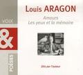 Louis Aragon - Amours / Les yeux de la mémoire. 1 CD audio