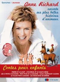 Anne Richard - Anne Richard raconte ses plus belles histoires d'animaux - Contes pour enfants. 2 CD audio