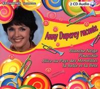 Anny Duperey - Anny Duperey raconte - Blanche Neige ; Pinocchio ; Alice au Pays des Merveilles ; La Belle et la Bête. 2 CD audio