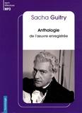 Sacha Guitry - Anthologie de l'oeuvre enregistrée. 1 CD audio MP3