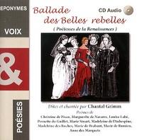 Chantal Grimm - Ballade des belles rebelles - Poétesses de la Renaissance. 1 CD audio