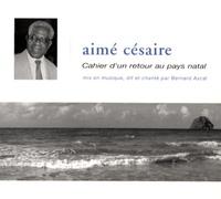 Aimé Césaire et Bernard Ascal - Cahier d'un retour au pays natal. 2 CD audio
