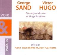 George Sand et Victor Hugo - Correspondance et éloge funèbre. 1 CD audio